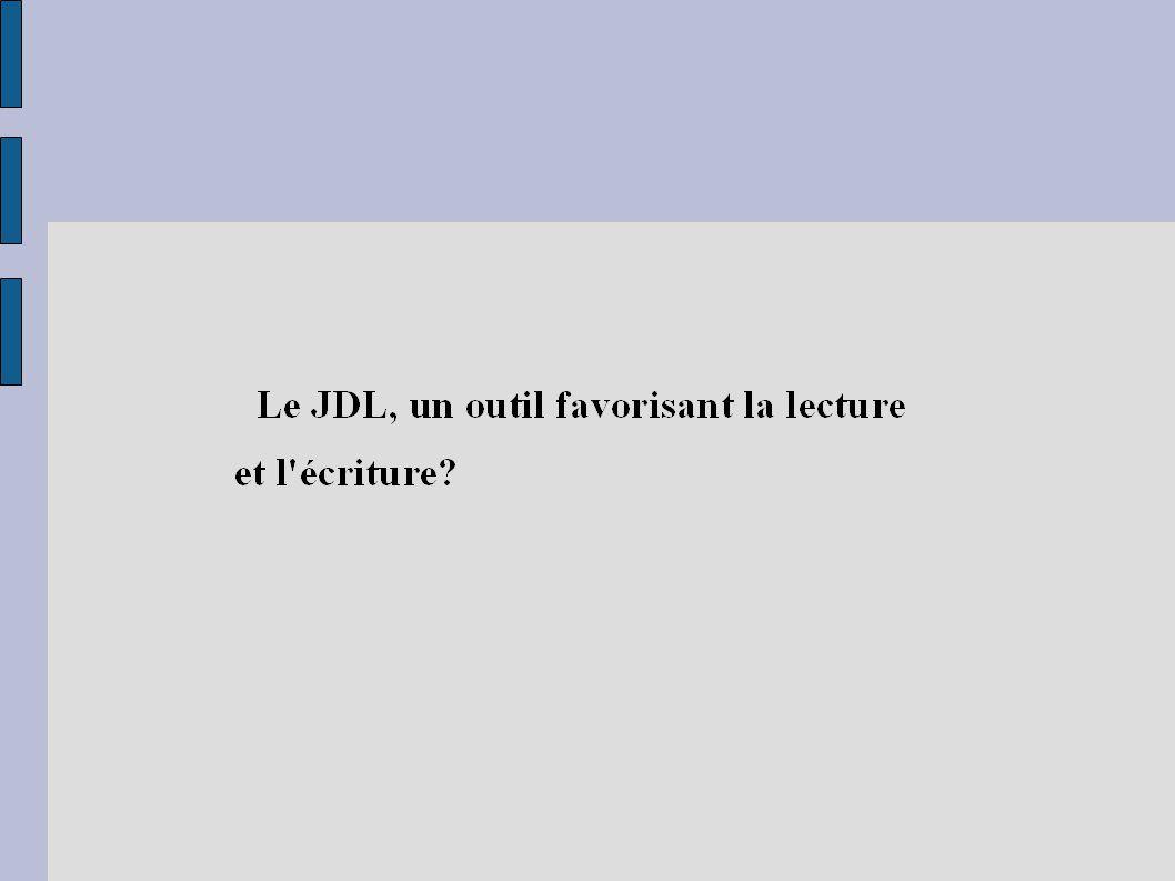 Plan I/ Qu est-ce que le JDL? II/ Comment mettre en place le JDL? III/ Que faire écrire?