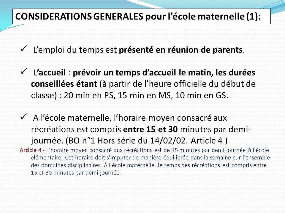CONSIDERATIONS GENERALES pour l'école maternelle (1): L'emploi du temps est présenté en réunion de parents. L'accueil : prévoir un temps d'accueil le
