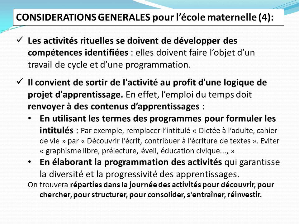CONSIDERATIONS GENERALES pour l'école maternelle (4): Les activités rituelles se doivent de développer des compétences identifiées : elles doivent fai