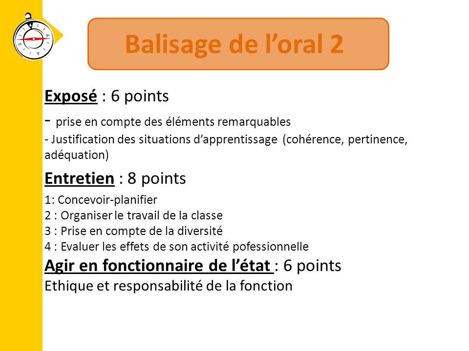Balisage de l'oral 2 Exposé : 6 points - prise en compte des éléments remarquables - Justification des situations d'apprentissage (cohérence, pertinen