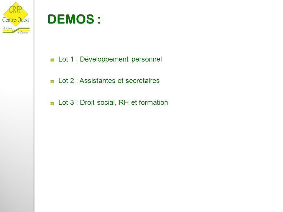 DEMOS : Lot 1 : Développement personnel Lot 2 : Assistantes et secrétaires Lot 3 : Droit social, RH et formation