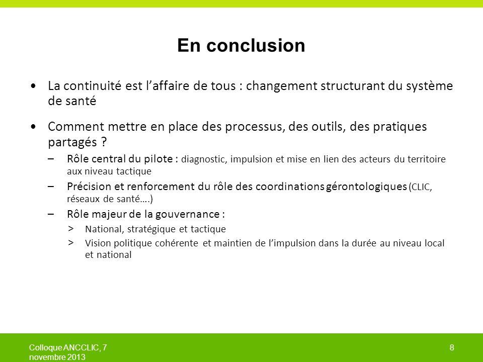 8 En conclusion La continuité est l'affaire de tous : changement structurant du système de santé Comment mettre en place des processus, des outils, des pratiques partagés .