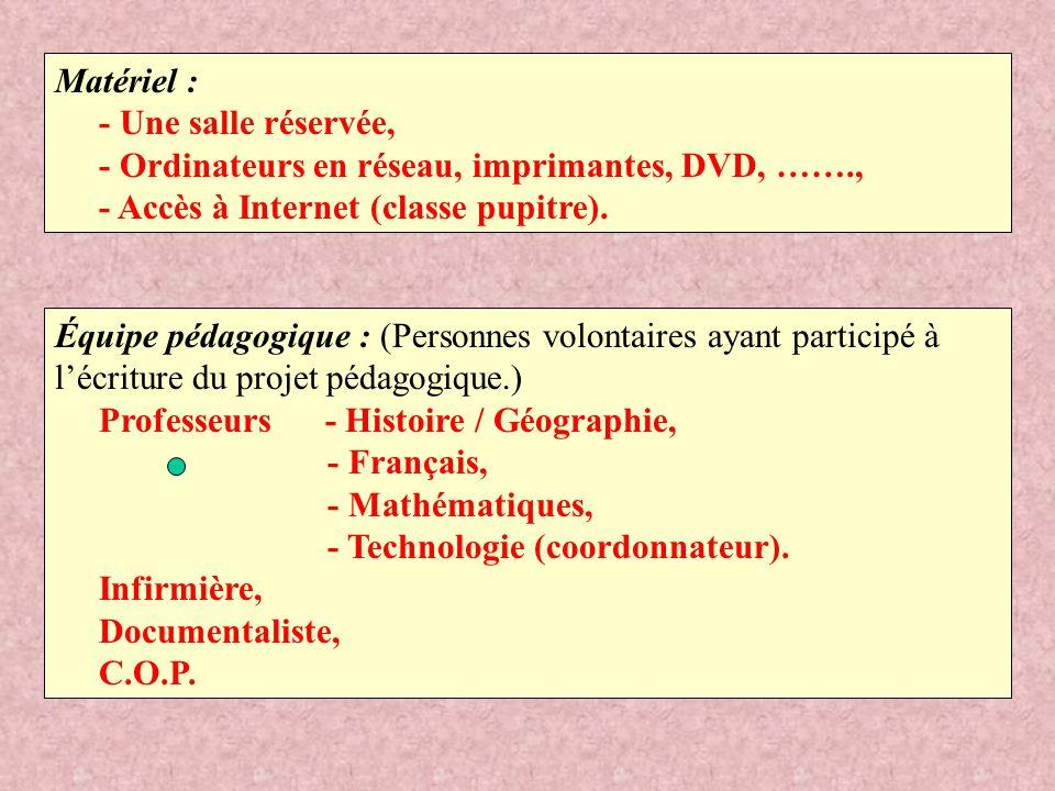 Équipe pédagogique : (Personnes volontaires ayant participé à l'écriture du projet pédagogique.) Professeurs - Histoire / Géographie, - Français, - Ma