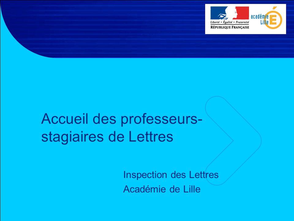Inspection des Lettres Académie de Lille Accueil des professeurs- stagiaires de Lettres