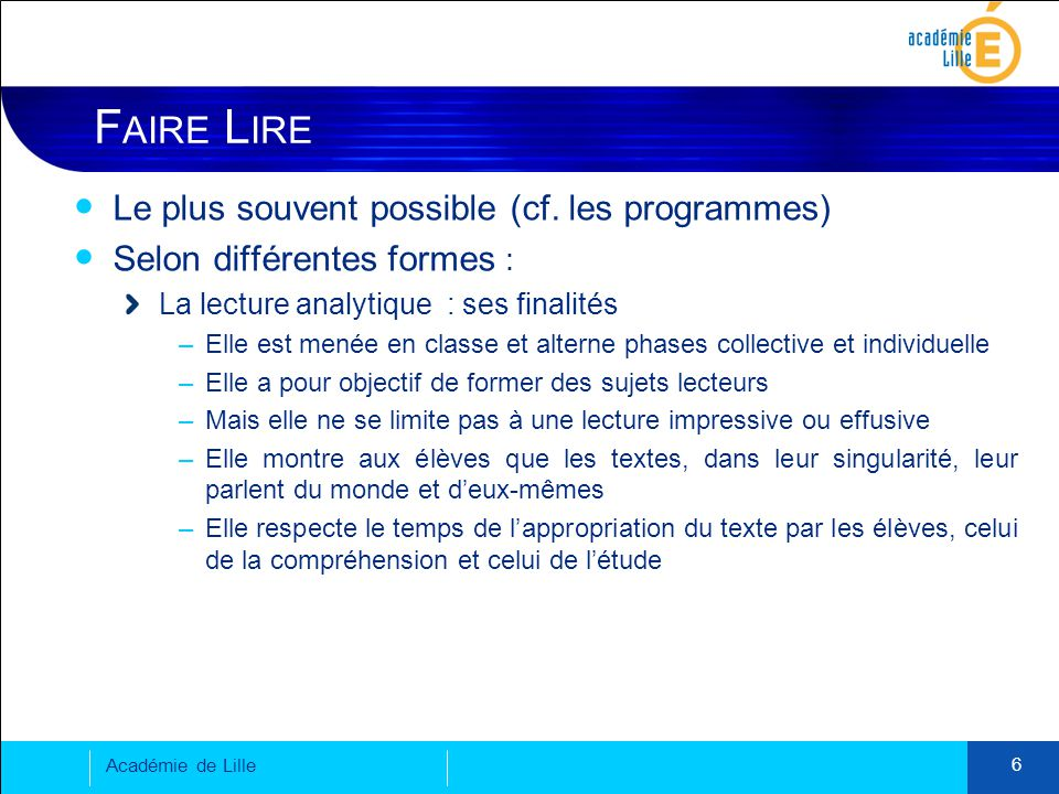 6 F AIRE L IRE Le plus souvent possible (cf.