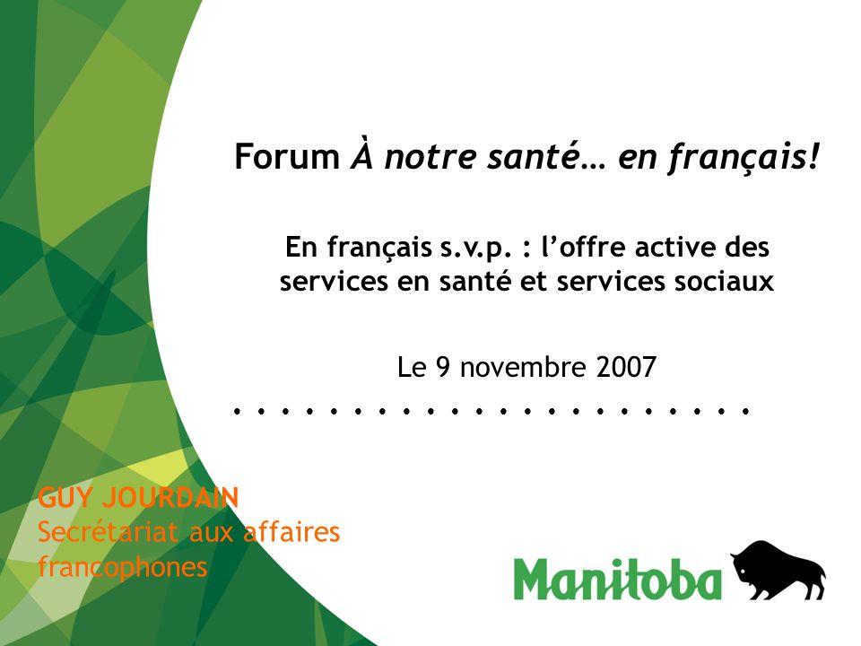 Le concept de l'offre active au Manitoba : aspects théoriques et pratiques en un clin d'œil Secrétariat aux affaires francophones - 2 -