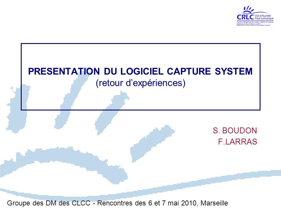 PRESENTATION DU LOGICIEL CAPTURE SYSTEM (retour d'expériences) S.