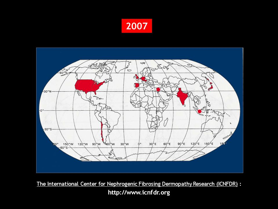 2007 The International Center for Nephrogenic Fibrosing Dermopathy Research (ICNFDR) : http://www.icnfdr.org