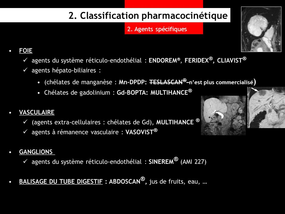 2. Agents spécifiques 2. Classification pharmacocinétique