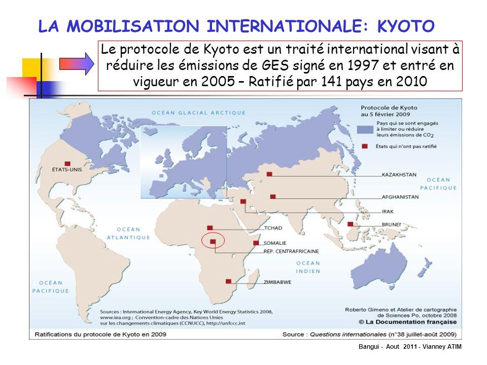 Bangui - Aout 2011 - Vianney ATIM LA MOBILISATION INTERNATIONALE: KYOTO Le protocole de Kyoto est un traité international visant à réduire les émissio