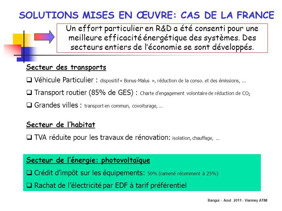 Bangui - Aout 2011 - Vianney ATIM SOLUTIONS MISES EN ŒUVRE: CAS DE LA FRANCE Un effort particulier en R&D a été consenti pour une meilleure efficacité