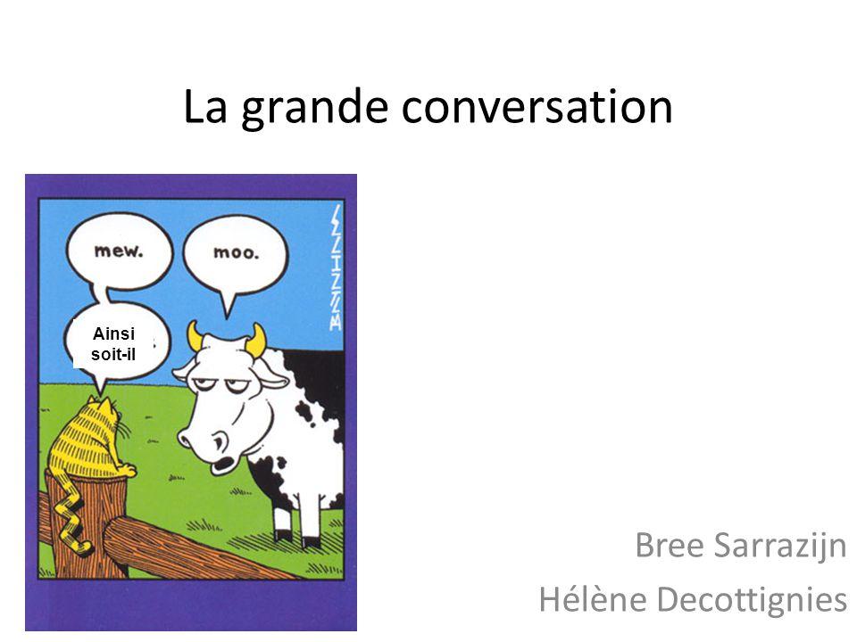 La grande conversation Bree Sarrazijn Hélène Decottignies Ainsi soit-il
