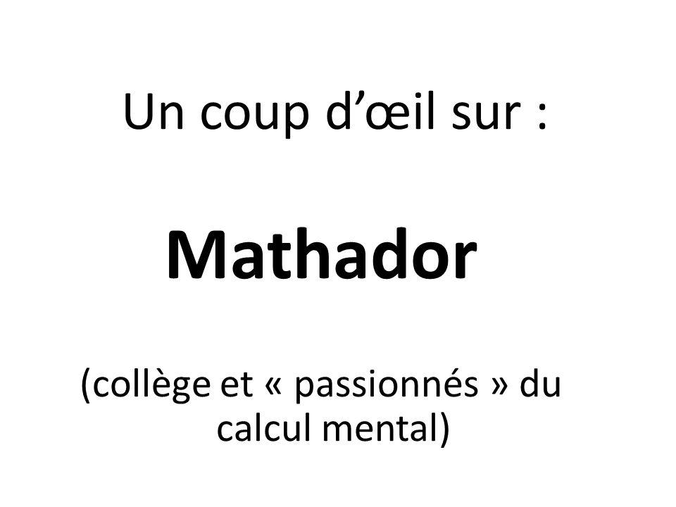 Un coup d'œil sur : Mathador (collège et « passionnés » du calcul mental)