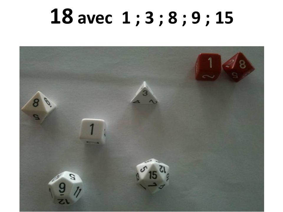 18 avec 1 ; 3 ; 8 ; 9 ; 15