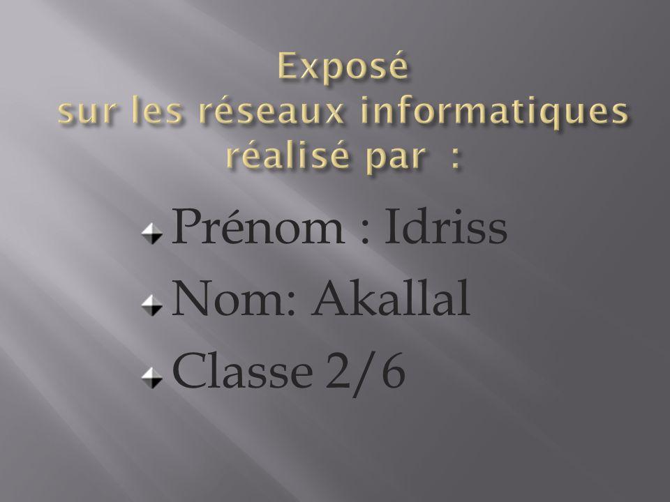 Prénom : Idriss Nom: Akallal Classe 2/6