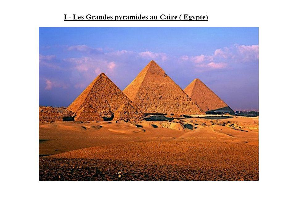I - Les Grandes pyramides au Caire ( Egypte)