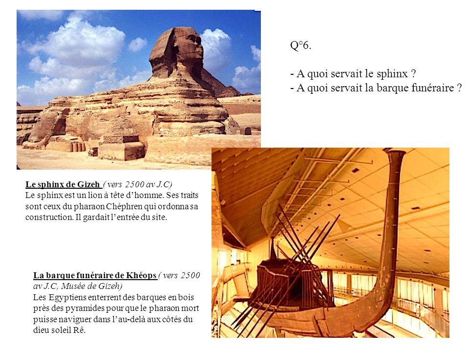 Le sphinx de Gizeh ( vers 2500 av J.C) Le sphinx est un lion à tête d'homme. Ses traits sont ceux du pharaon Chéphren qui ordonna sa construction. Il
