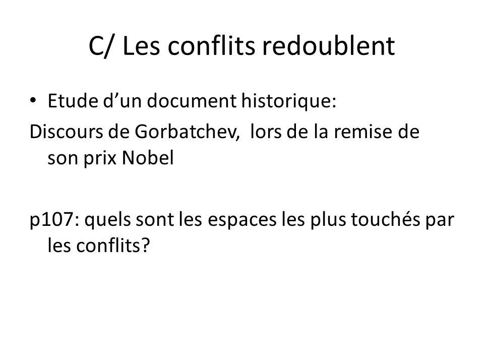 C/ Les conflits redoublent Etude d'un document historique: Discours de Gorbatchev, lors de la remise de son prix Nobel p107: quels sont les espaces le