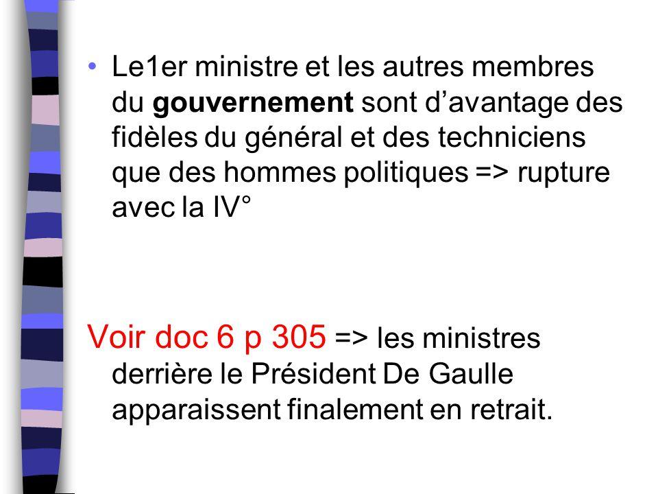 Le1er ministre et les autres membres du gouvernement sont d'avantage des fidèles du général et des techniciens que des hommes politiques => rupture av