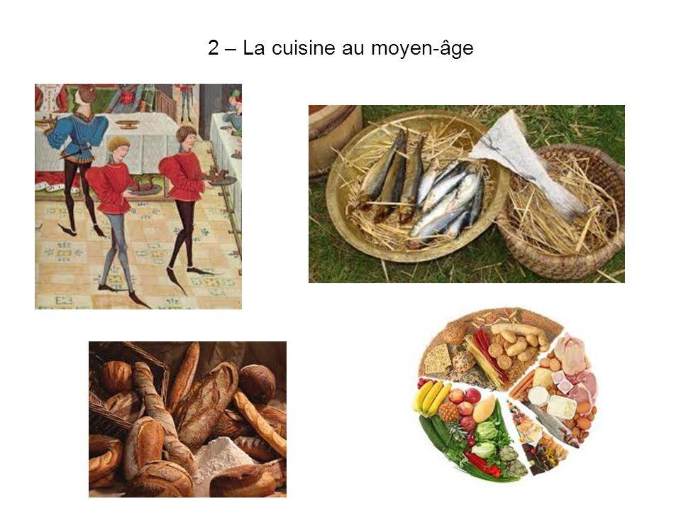 2 – La cuisine au moyen-âge