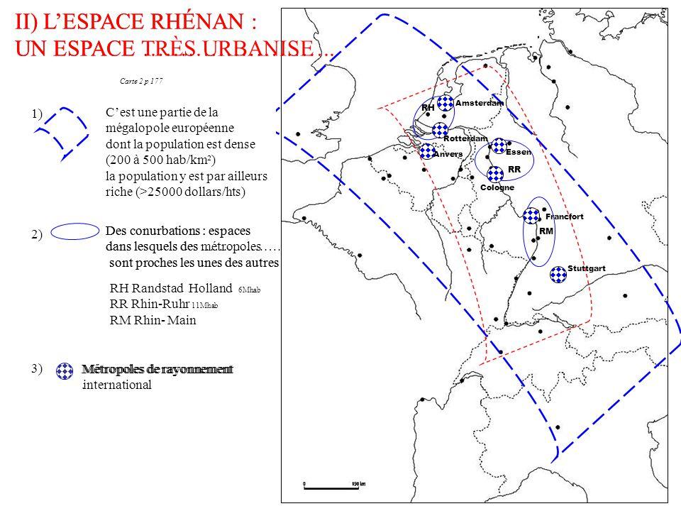 II) L'ESPACE RHÉNAN : UN ESPACE TRÈS URBANISE 1) 2) C'est une partie de la mégalopole européenne dont la population est dense (200 à 500 hab/km²) cart