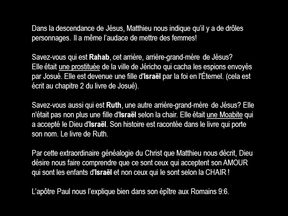 Dans la descendance de Jésus, Matthieu nous indique qu'il y a de drôles personnages. Il a même l'audace de mettre des femmes! Savez-vous qui est Rahab