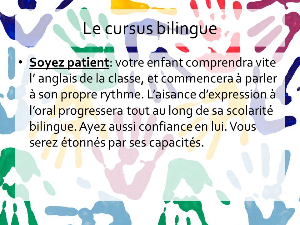 Le cursus bilingue Renforcez la langue maternelle: les autres langues se basent sur celle-ci.