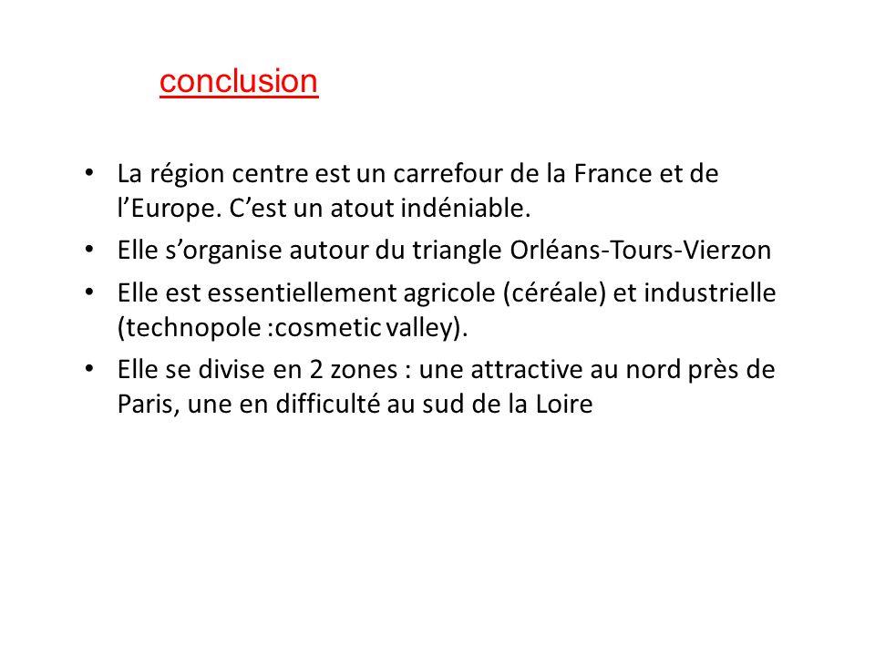 La région centre est un carrefour de la France et de l'Europe. C'est un atout indéniable. Elle s'organise autour du triangle Orléans-Tours-Vierzon Ell