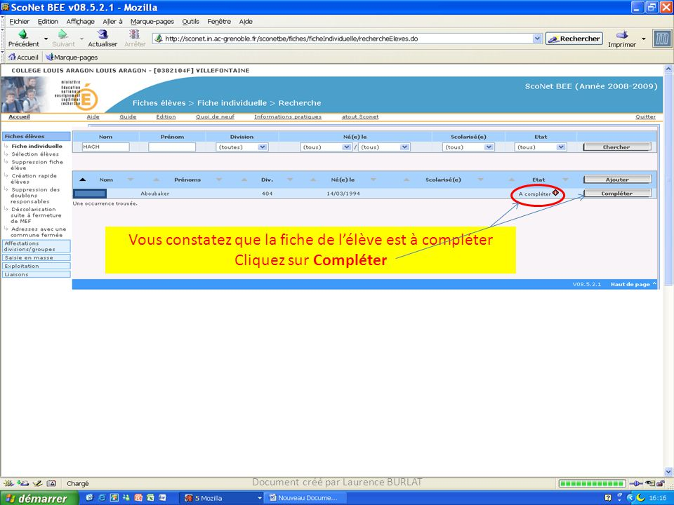 Document créé par Laurence BURLAT Vous constatez que la fiche de l'élève est à compléter Cliquez sur Compléter