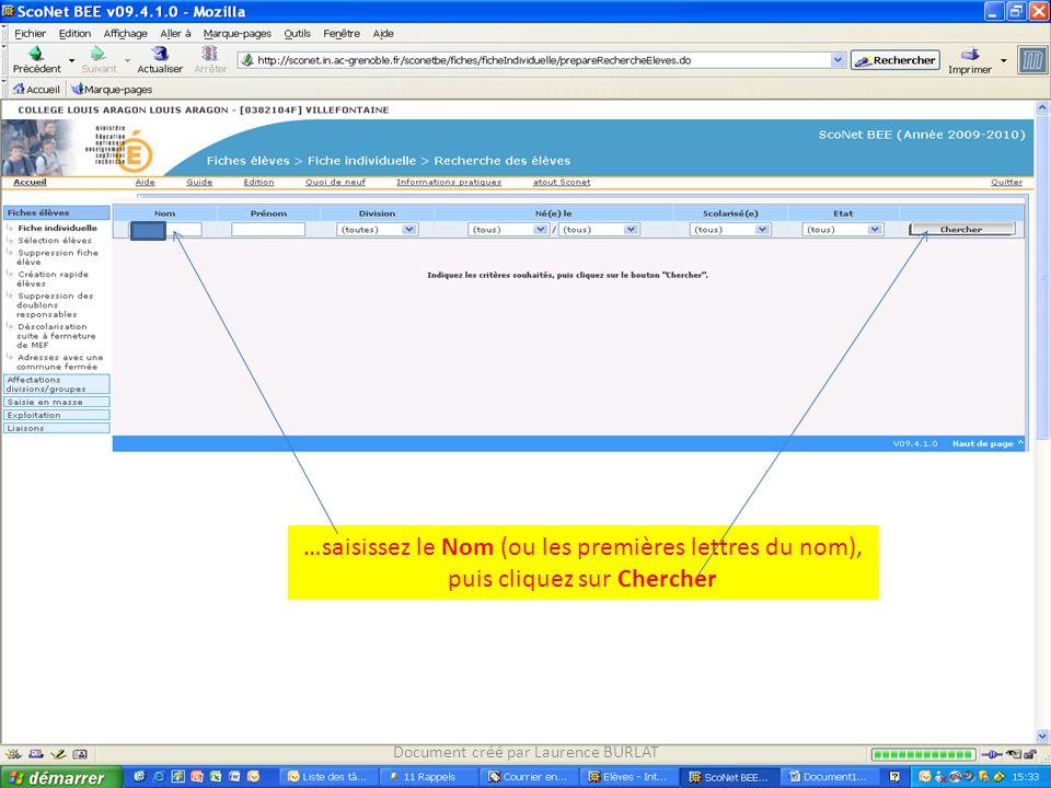 …saisissez le Nom (ou les premières lettres du nom), puis cliquez sur Chercher Document créé par Laurence BURLAT