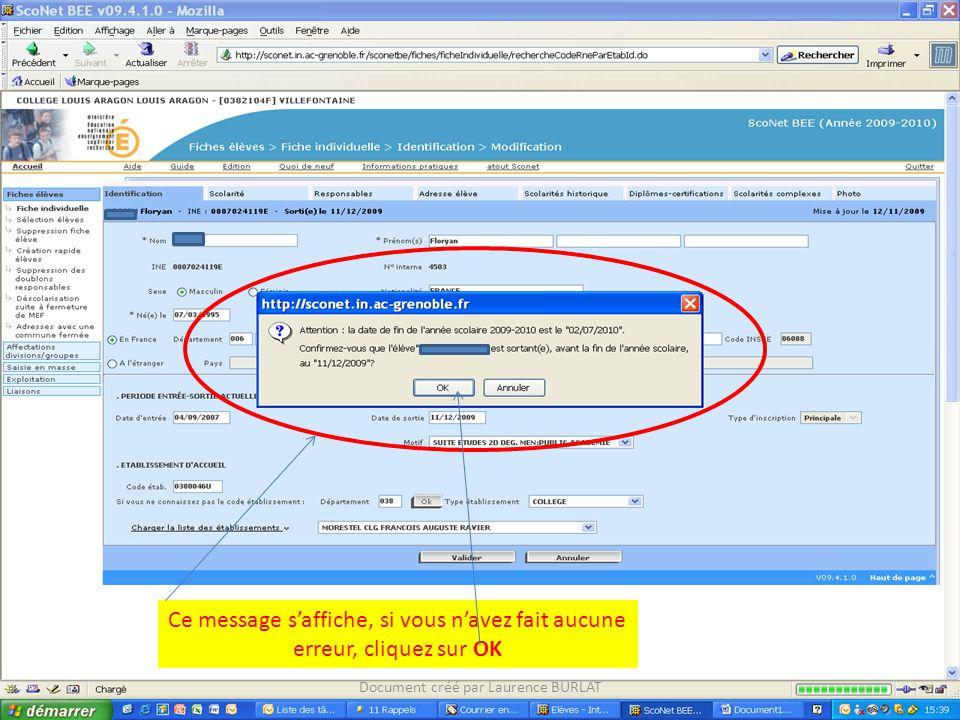 Ce message s'affiche, si vous n'avez fait aucune erreur, cliquez sur OK Document créé par Laurence BURLAT