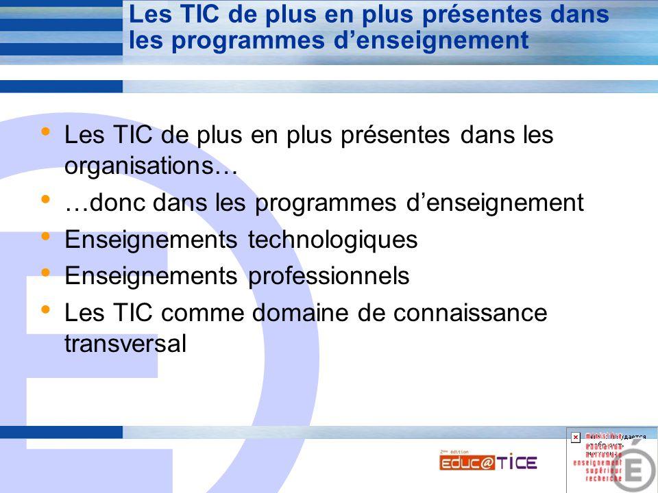 E 6 Les TIC à la fois comme moyen et comme objet de l'enseignement Comme moyen de l'enseignement  Organiser le travail de la classe  Expérimenter les activités dans les organisations Comme objet de l'enseignement  L'impact des TIC sur le fonctionnement des organisations  Le recours aux TIC : PGI, CRM, bases de données, réseaux, traitements informatiques, etc.