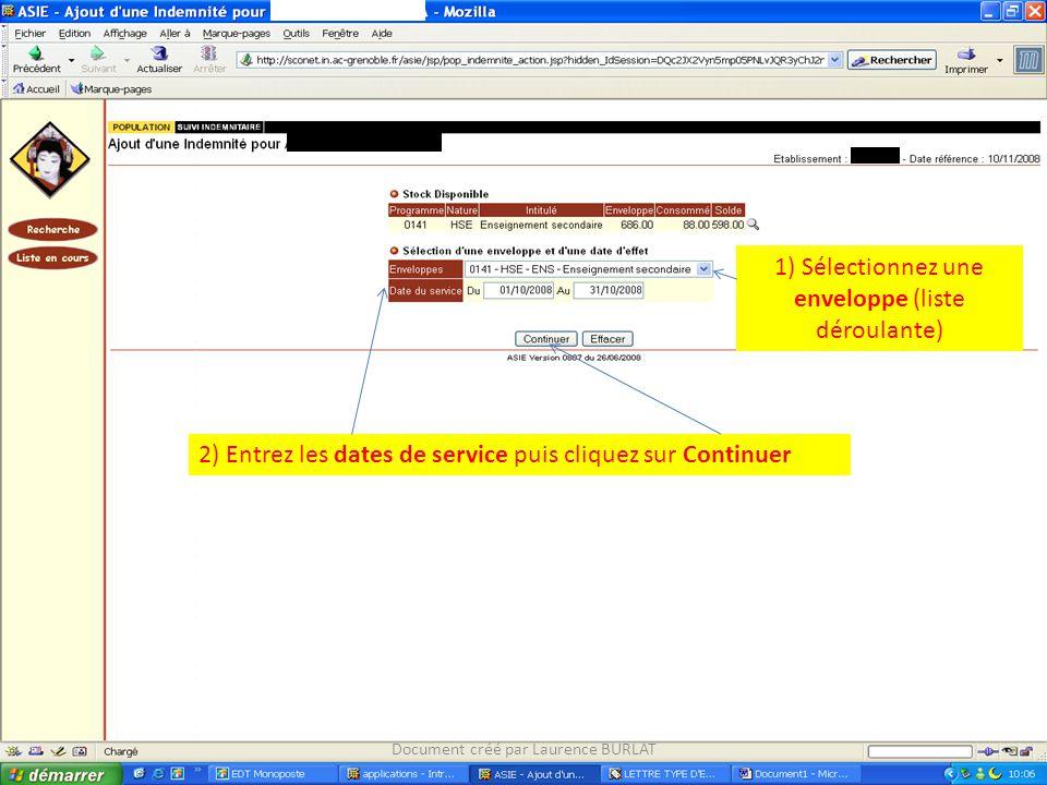 2) Entrez les dates de service puis cliquez sur Continuer 1) Sélectionnez une enveloppe (liste déroulante) Document créé par Laurence BURLAT