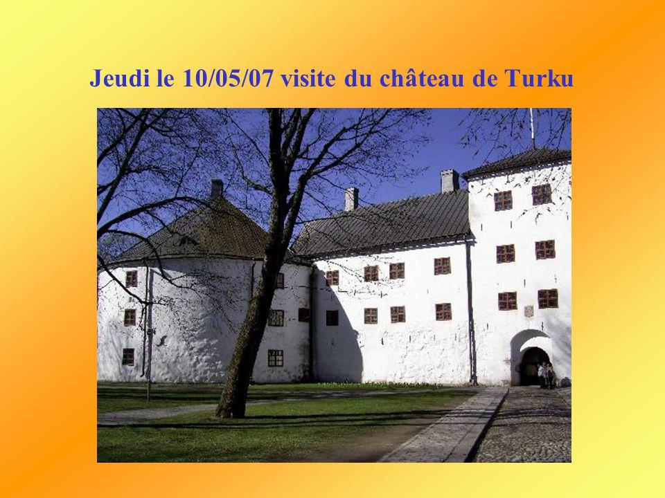 Jeudi le 10/05/07 visite du château de Turku