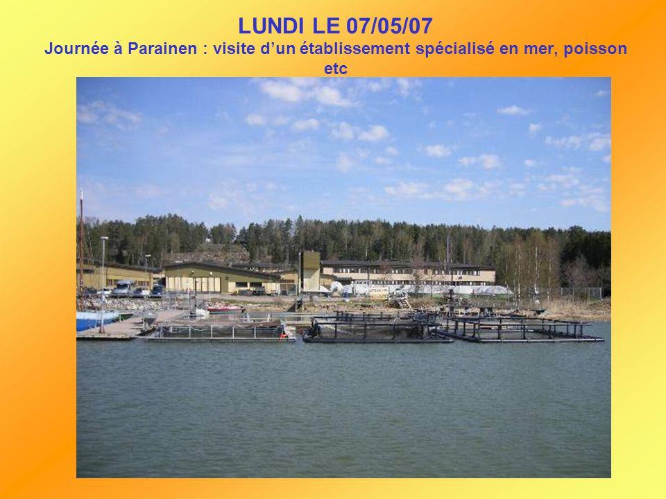 LUNDI LE 07/05/07 Journée à Parainen : visite d'un établissement spécialisé en mer, poisson etc