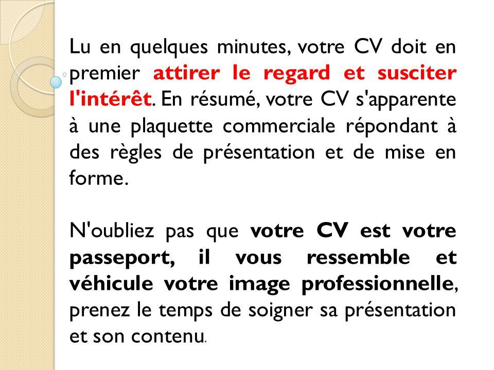 Fond du cv ÉTAT CIVIL : Nom, prénom, adresse, coordonnées, âge Attention : prévoir une adresse mail correcte.