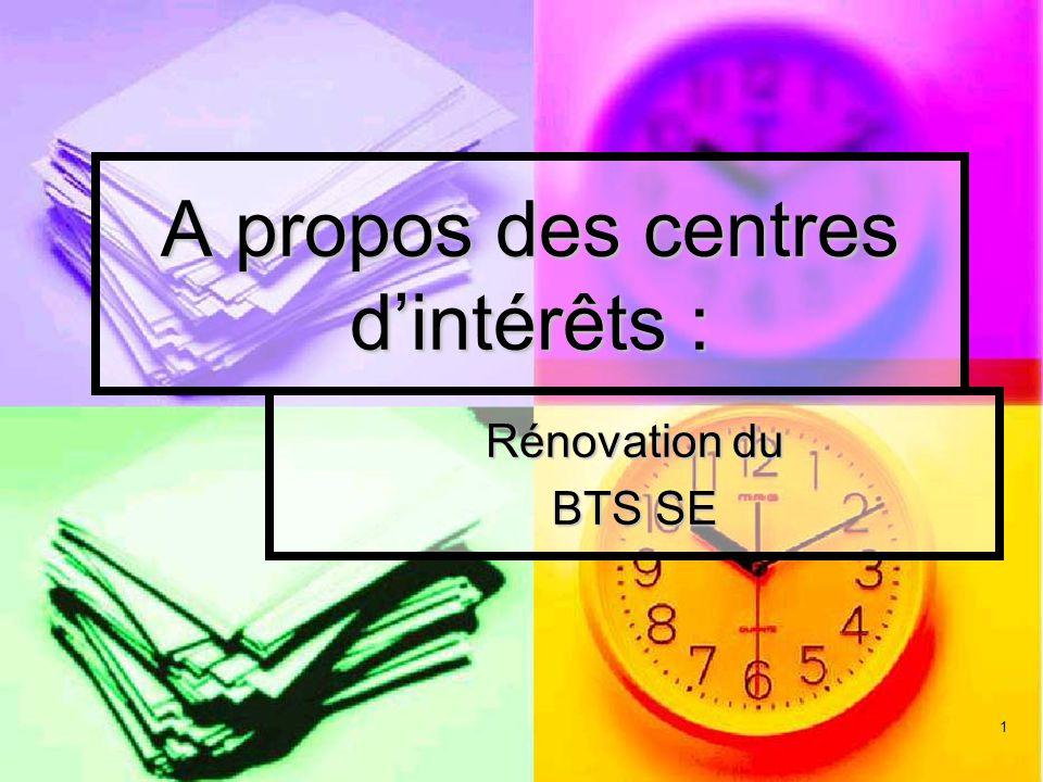 1 A propos des centres d'intérêts : Rénovation du BTS SE