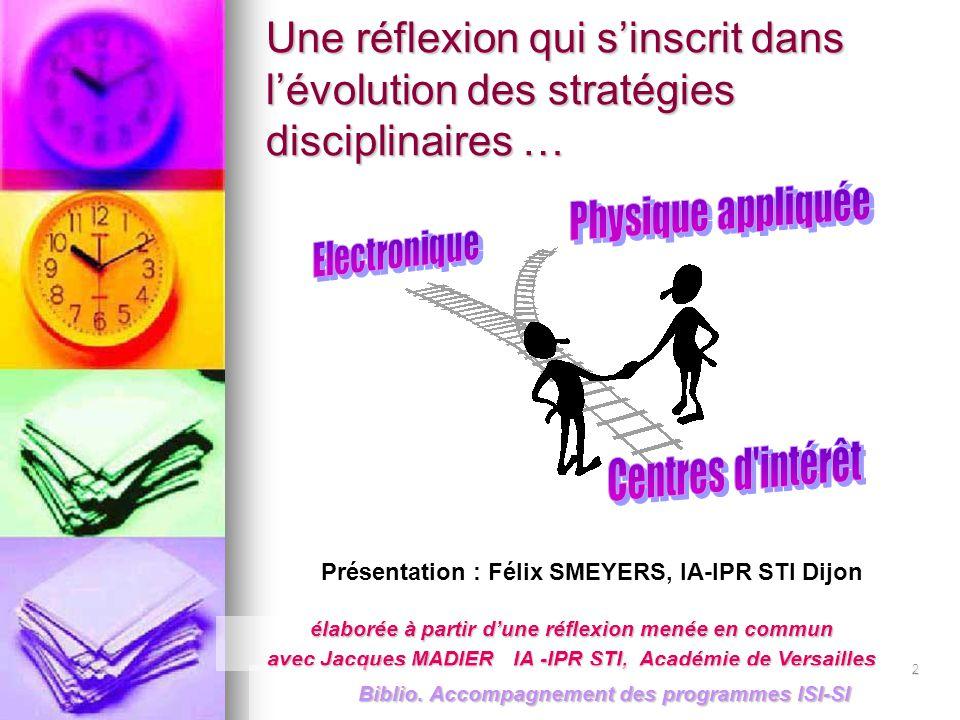 2 Une réflexion qui s'inscrit dans l'évolution des stratégies disciplinaires … élaborée à partir d'une réflexion menée en commun avec Jacques MADIER I