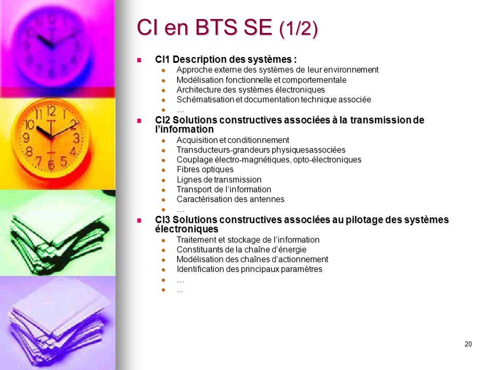 20 CI en BTS SE (1/2) CI1 Description des systèmes : CI1 Description des systèmes : Approche externe des systèmes de leur environnement Approche exter