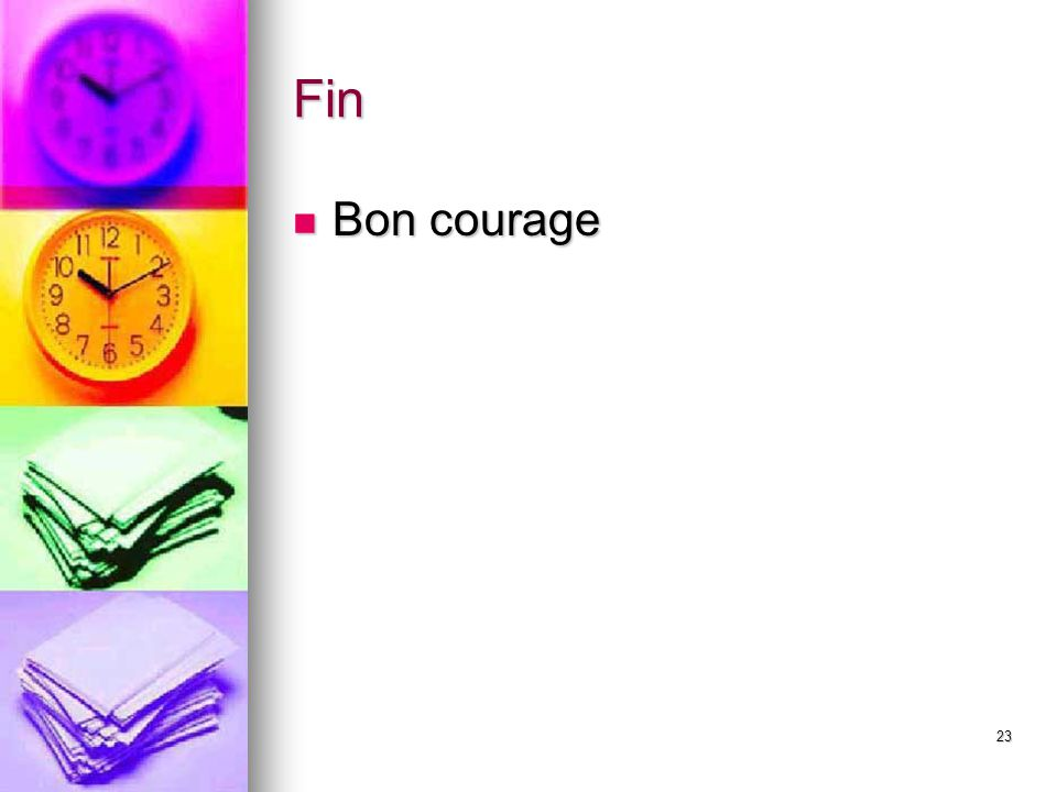 23 Fin Bon courage Bon courage