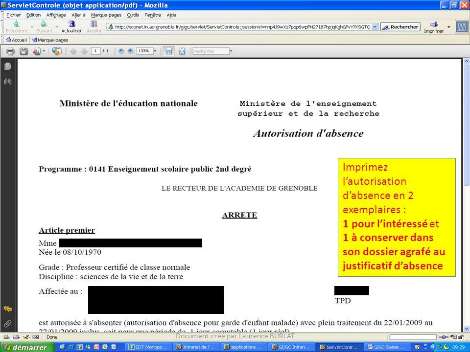 Document créé par Laurence BURLAT Imprimez l'autorisation d'absence en 2 exemplaires : 1 pour l'intéressé et 1 à conserver dans son dossier agrafé au