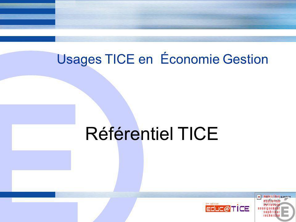 E 1 Usages TICE en Économie Gestion Référentiel TICE