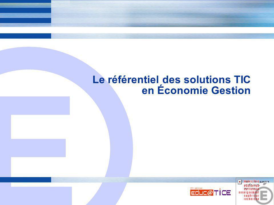 E 3 Le référentiel des solutions TIC en Économie Gestion