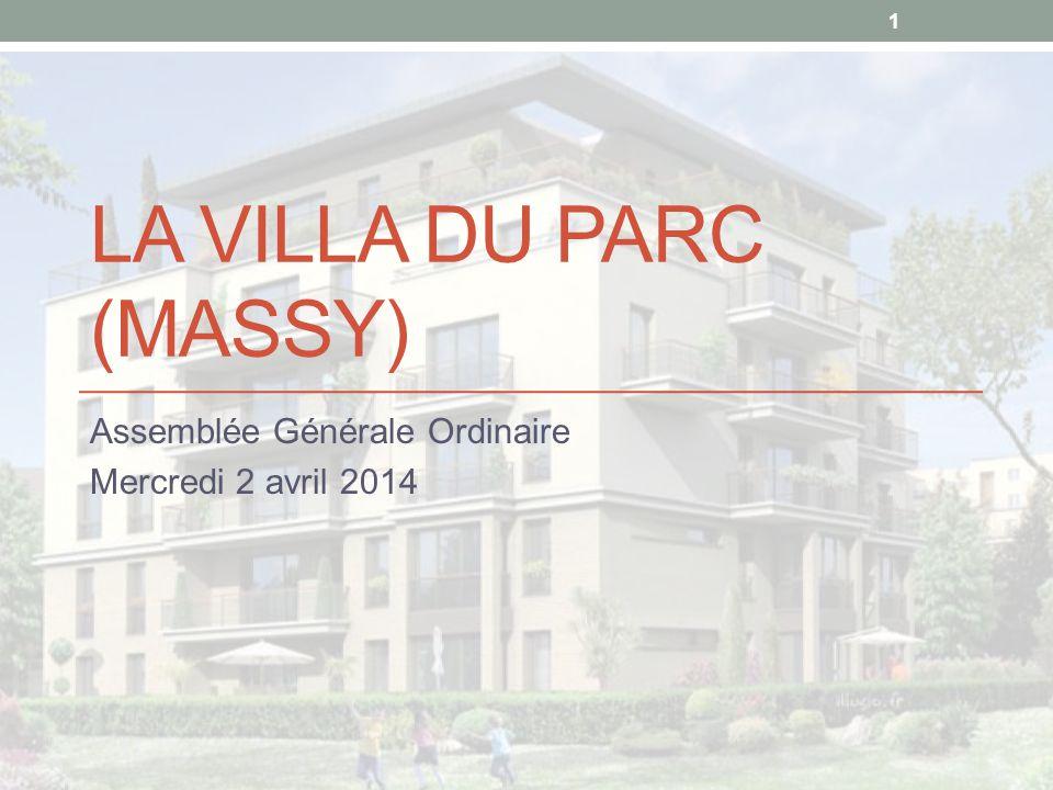 LA VILLA DU PARC (MASSY) Assemblée Générale Ordinaire Mercredi 2 avril 2014 1