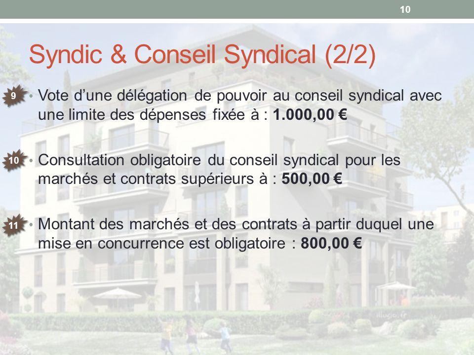 Syndic & Conseil Syndical (2/2) Vote d'une délégation de pouvoir au conseil syndical avec une limite des dépenses fixée à : 1.000,00 € Consultation ob