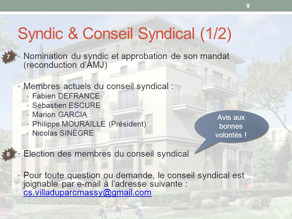 Syndic & Conseil Syndical (1/2) Nomination du syndic et approbation de son mandat (reconduction d'AMJ) Membres actuels du conseil syndical : Fabien DE