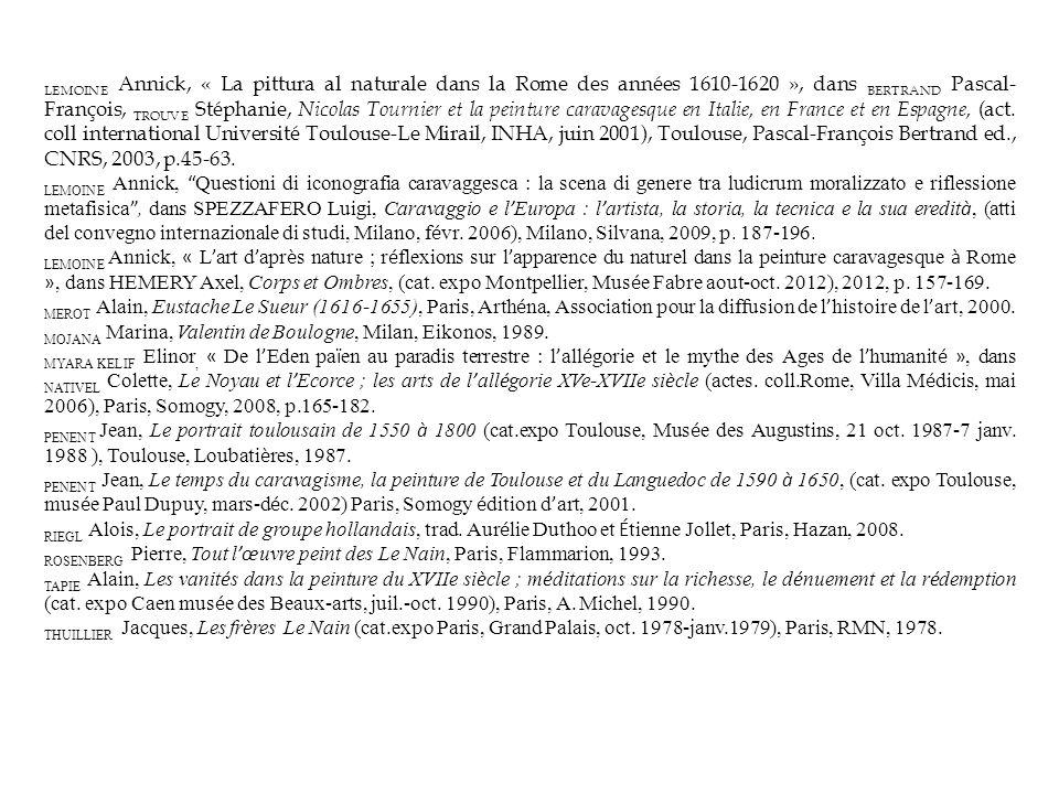 LEMOINE Annick, « La pittura al naturale dans la Rome des années 1610-1620 », dans BERTRAND Pascal- François, TROUVE Stéphanie, Nicolas Tournier et la peinture caravagesque en Italie, en France et en Espagne, (act.