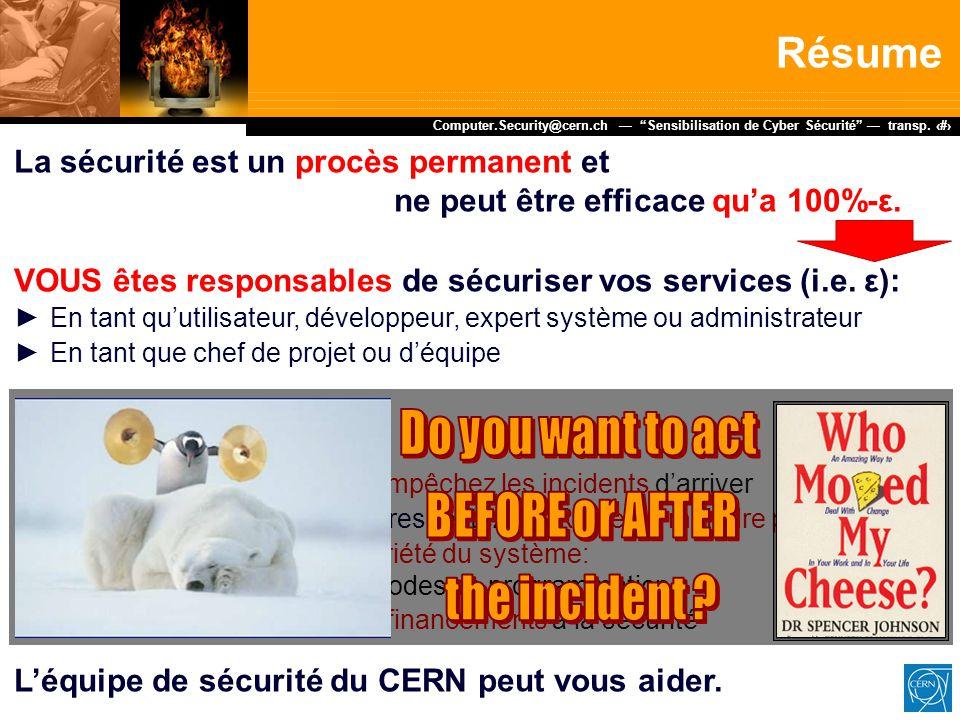 """Dr. Stefan Lüders (CERN IT/CO) ― DESY ― 20. Februar 2007 Computer.Security@cern.ch — """"Sensibilisation de Cyber Sécurité"""" — transp. 13 La sécurité est"""