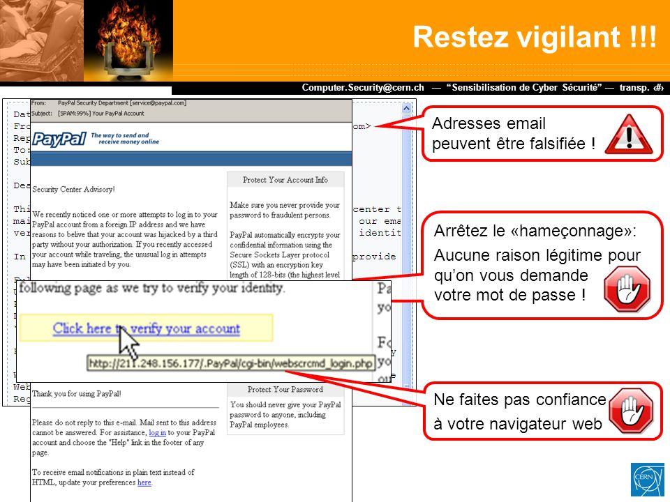 """Dr. Stefan Lüders (CERN IT/CO) ― DESY ― 20. Februar 2007 Computer.Security@cern.ch — """"Sensibilisation de Cyber Sécurité"""" — transp. 4 Restez vigilant !"""