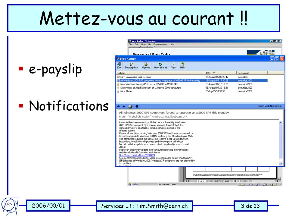 2006/00/01 Services IT: Tim.Smith@cern.ch3 de 13 Mettez-vous au courant !.